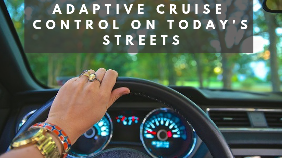 Adaptive Cruise Control on Today's Streets