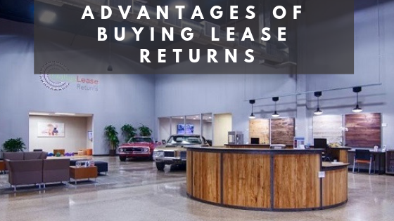 Advantages of Buying Lease Returns - Dallas Lease Returns